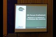 III Forum Profilaktyki. M³odzie¿ w profilaktyce. Profilaktyka dla m³odzie¿y
