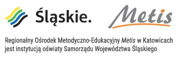 Regionalny O¶rodek Metodyczno-Edukacyjny Metis w Katowicach jest instytucj± o¶wiaty Samorz±du Województwa ¦l±skiego